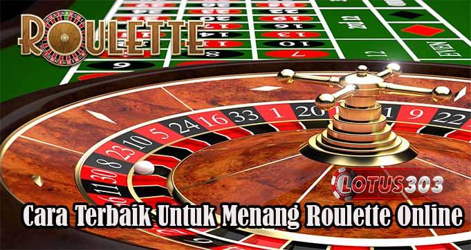 Cara Terbaik Untuk Menang Roulette Online