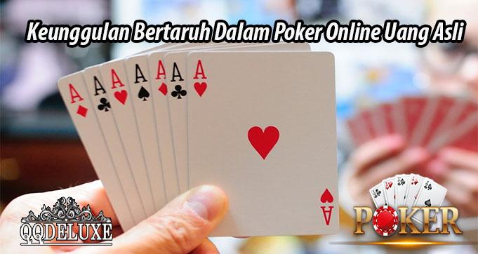 Keunggulan Bertaruh Dalam Poker Online Uang Asli